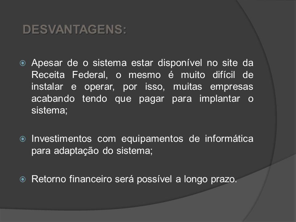 VANTAGENS: Fim da Papelada; Redução dos Custos de Armazenagem de Documentos Fiscais; Otimização dos processos de organização, guarda e gerenciamento d