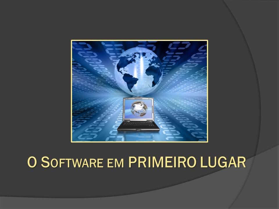 O S OFTWARE EM PRIMEIRO LUGAR