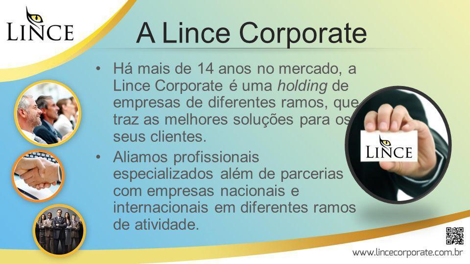 A Corporação está presente nas áreas: –Aeronáutica –Marítima –Imobiliária –Transporte –Logística –TI –Eventos A Lince Corporate