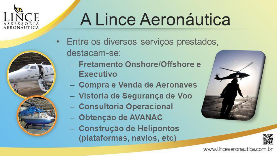 Entre os diversos serviços prestados, destacam-se: –Fretamento Onshore/Offshore e Executivo –Compra e Venda de Aeronaves –Vistoria de Segurança de Voo