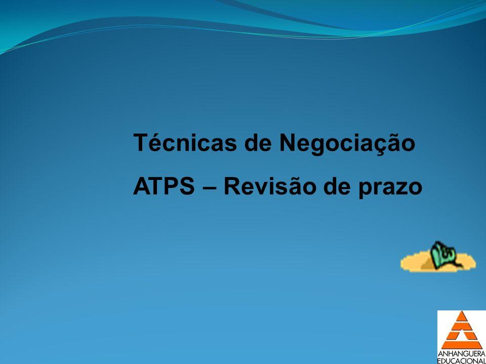 Técnicas de Negociação ATPS – Revisão de prazo