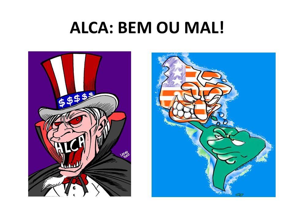 ALCA: BEM OU MAL!