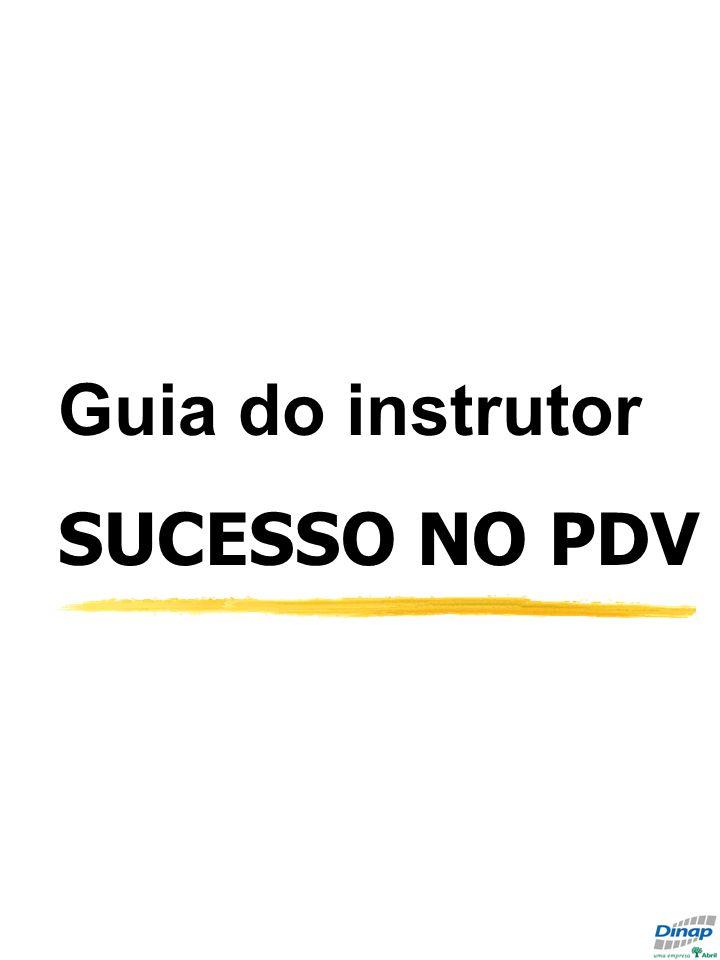 Guia do instrutor- Sucesso no PDV Guia do instrutor SUCESSO NO PDV