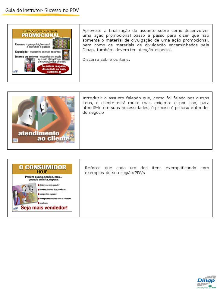 Guia do instrutor- Sucesso no PDV Aproveite a finalização do assunto sobre como desenvolver uma ação promocional passo a passo para dizer que não some