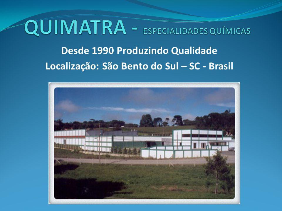 Desde 1990 Produzindo Qualidade Localização: São Bento do Sul – SC - Brasil
