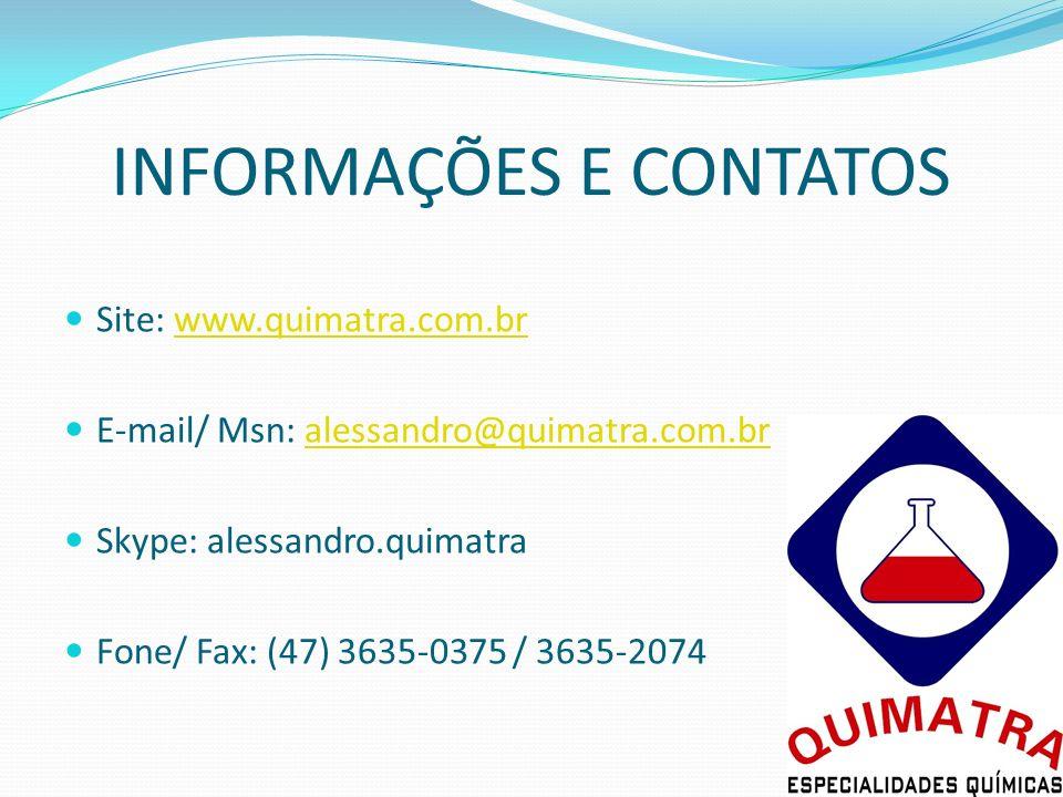INFORMAÇÕES E CONTATOS Site: www.quimatra.com.brwww.quimatra.com.br E-mail/ Msn: alessandro@quimatra.com.bralessandro@quimatra.com.br Skype: alessandr