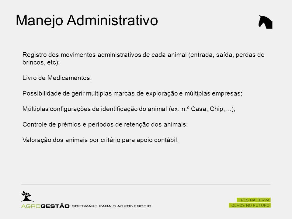 Manejo Administrativo Registro dos movimentos administrativos de cada animal (entrada, saída, perdas de brincos, etc); Livro de Medicamentos; Possibil