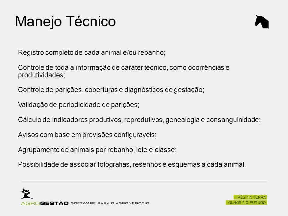 Manejo Técnico Registro completo de cada animal e/ou rebanho; Controle de toda a informação de caráter técnico, como ocorrências e produtividades; Con