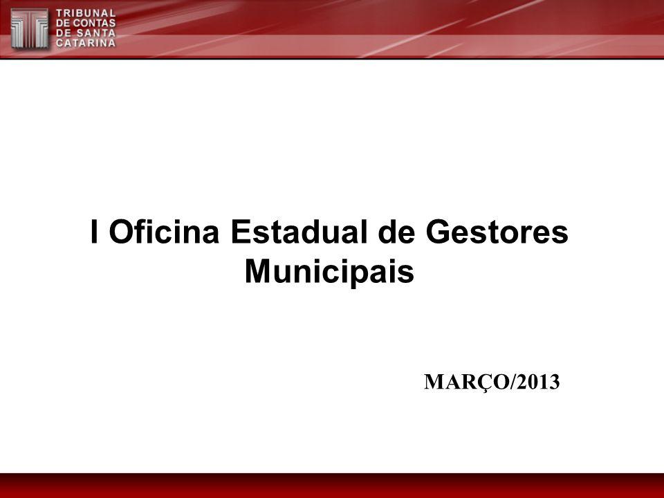 I Oficina Estadual de Gestores Municipais MARÇO/2013