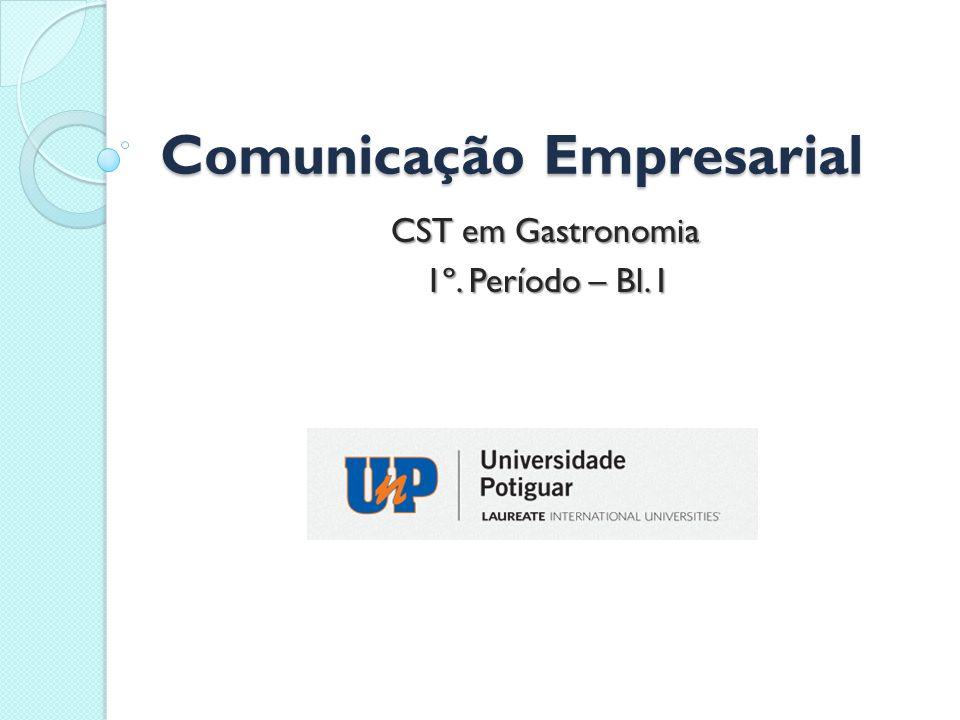 Comunicação Empresarial CST em Gastronomia 1º. Período – Bl. I