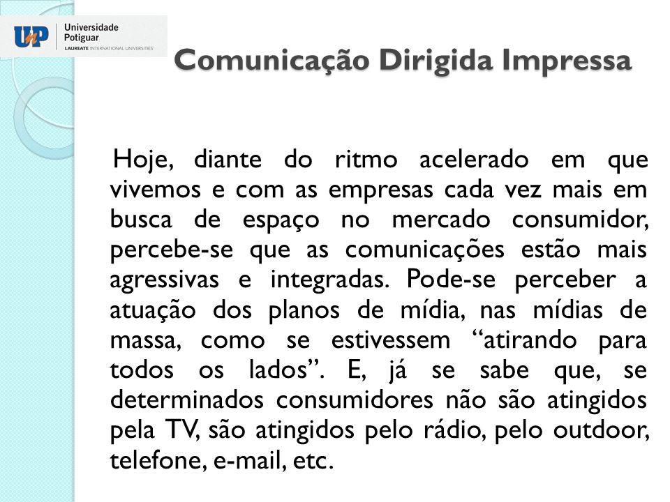 Comunicação Dirigida Impressa A comunicação dirigida diferencia-se da comunicação em massa pela qualidade do público que se quer atingir.