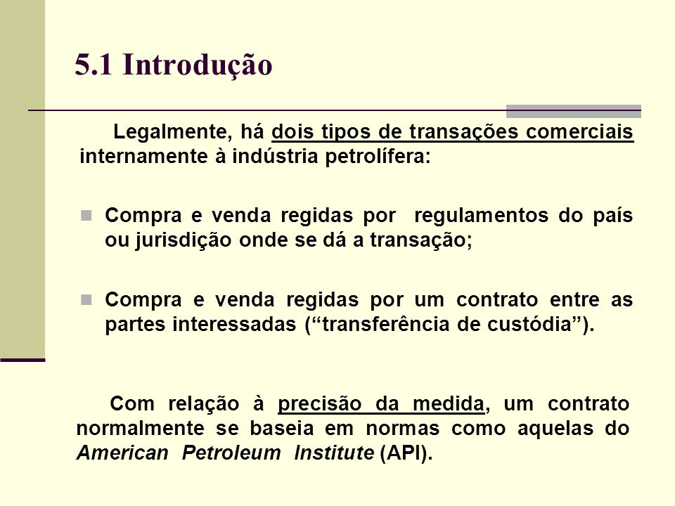 5.2 Medidores de Vazão Medidores do tipo Coriolis: http://galileo.cyberscol.qc.ca/intermet/vent/p_vent2_corio.htm