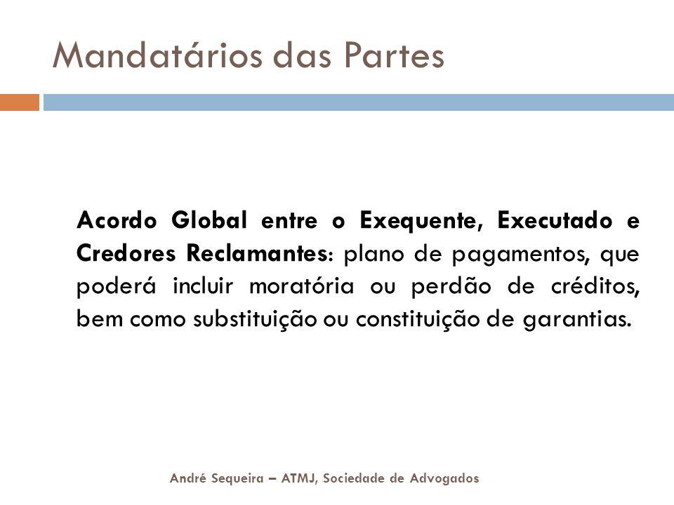 André Sequeira – ATMJ, Sociedade de Advogados Mandatários das Partes Acordo Global entre o Exequente, Executado e Credores Reclamantes: plano de pagam