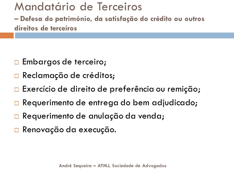 André Sequeira – ATMJ, Sociedade de Advogados Mandatário de Terceiros – Defesa do património, da satisfação do crédito ou outros direitos de terceiros