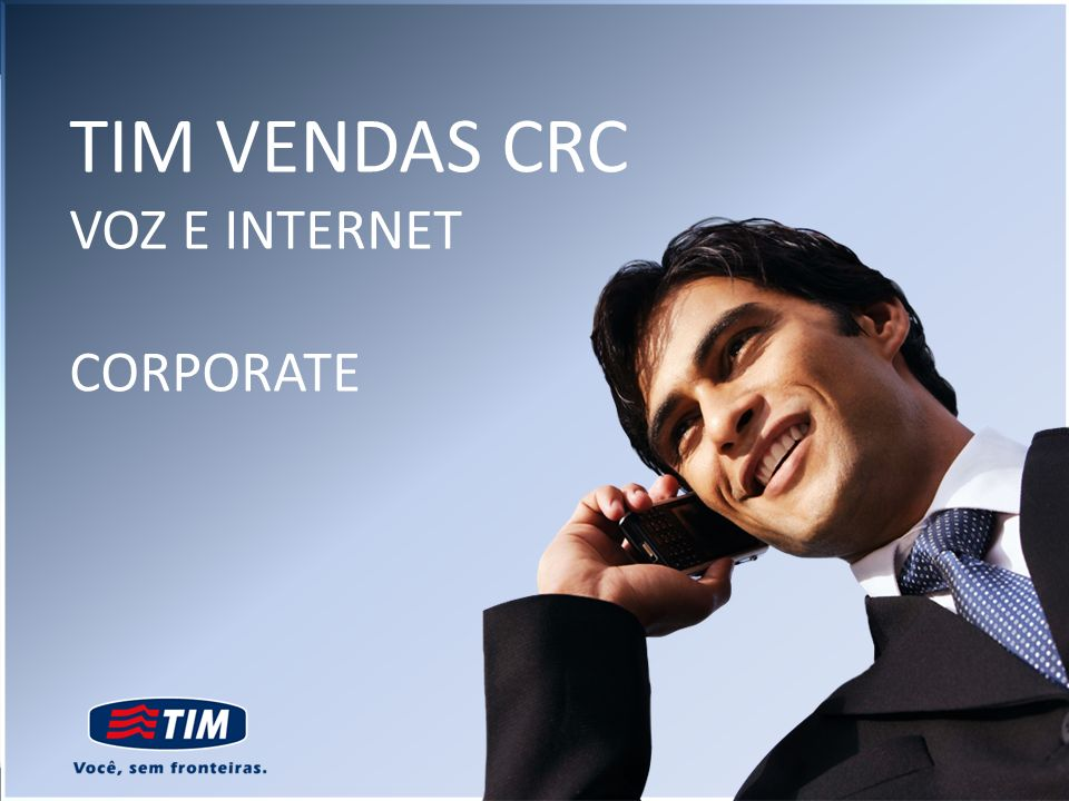 TIM VENDAS CRC VOZ E INTERNET CORPORATE