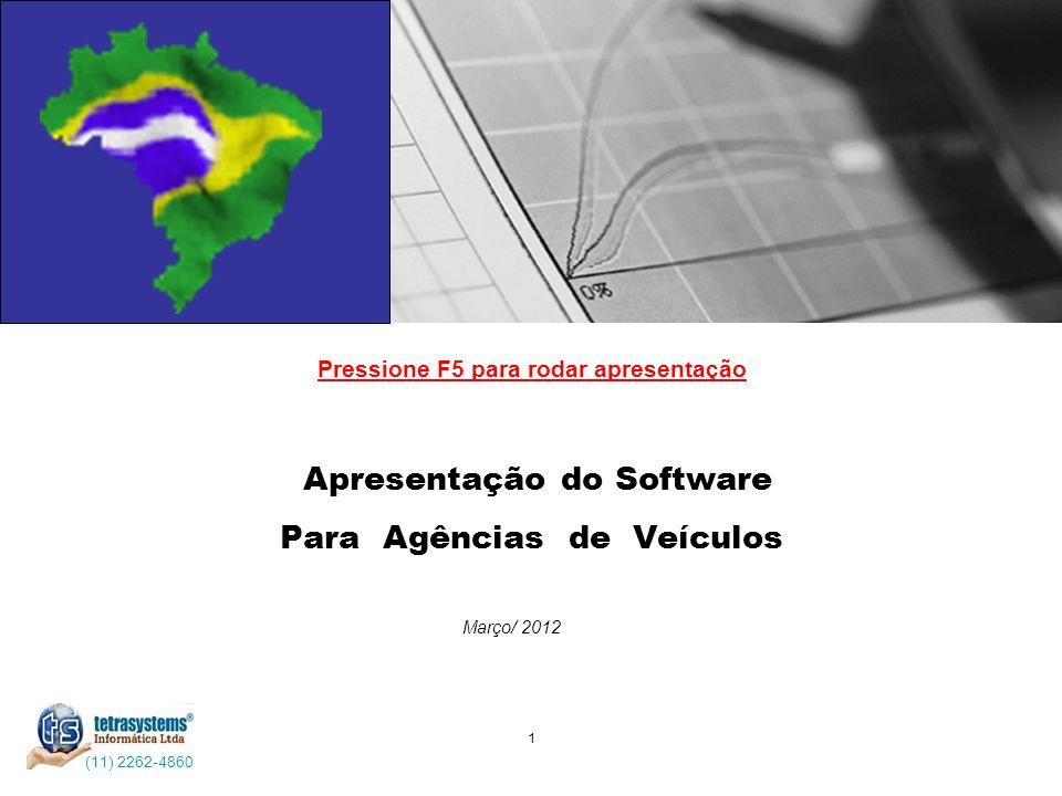 1 Apresentação do Software Para Agências de Veículos Março/ 2012 (11) 2262-4860 Pressione F5 para rodar apresentação