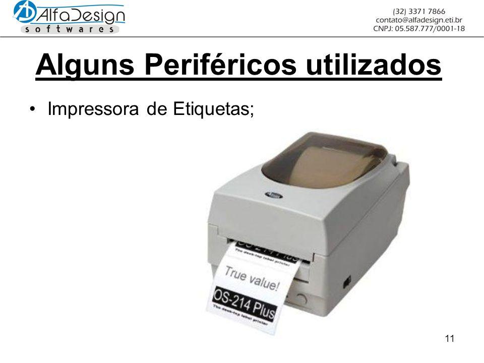 11 Alguns Periféricos utilizados Impressora de Etiquetas;