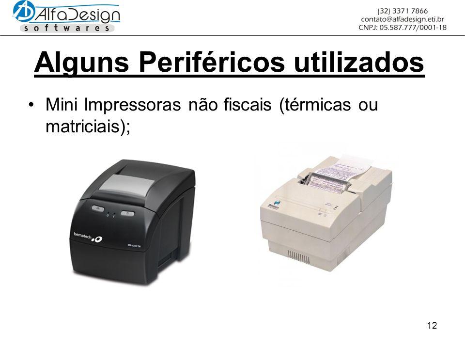 12 Alguns Periféricos utilizados Mini Impressoras não fiscais (térmicas ou matriciais);