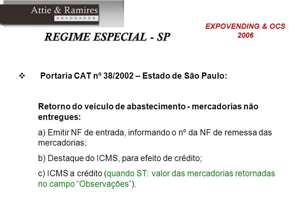 REGIME ESPECIAL - SP Portaria CAT nº 38/2002 – Estado de São Paulo: Retorno do veículo de abastecimento - mercadorias não entregues: a) Emitir NF de e