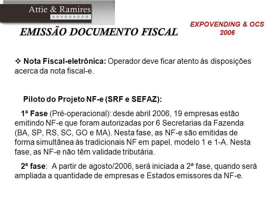 EMISSÃO DOCUMENTO FISCAL Nota Fiscal-eletrônica: Operador deve ficar atento às disposições acerca da nota fiscal-e. Piloto do Projeto NF-e (SRF e SEFA
