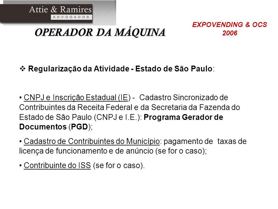 OPERADOR DA MÁQUINA Regularização da Atividade - Estado de São Paulo: CNPJ e Inscrição Estadual (IE) - Cadastro Sincronizado de Contribuintes da Recei