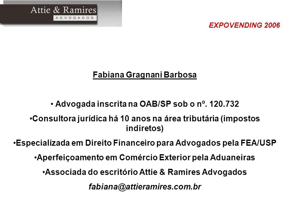 Fabiana Gragnani Barbosa Advogada inscrita na OAB/SP sob o nº. 120.732 Consultora jurídica há 10 anos na área tributária (impostos indiretos) Especial