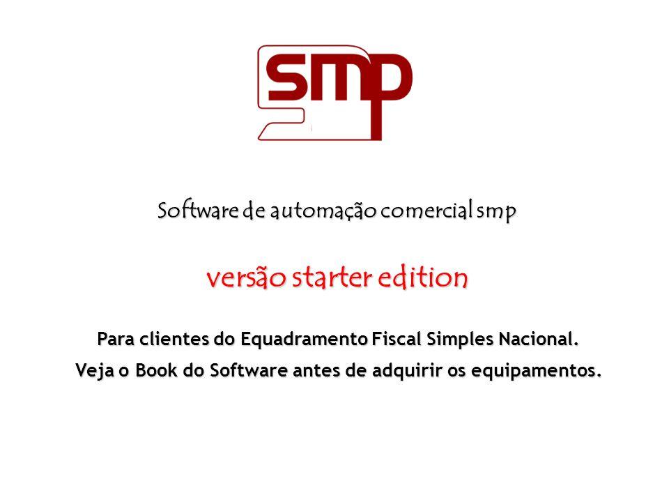 Software de automação comercial smp versão starter edition Para clientes do Equadramento Fiscal Simples Nacional. Veja o Book do Software antes de adq