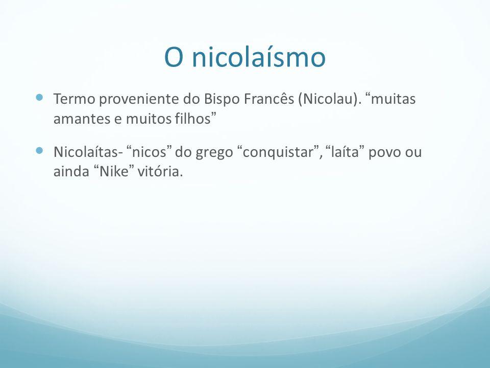 O nicolaísmo Termo proveniente do Bispo Francês (Nicolau).