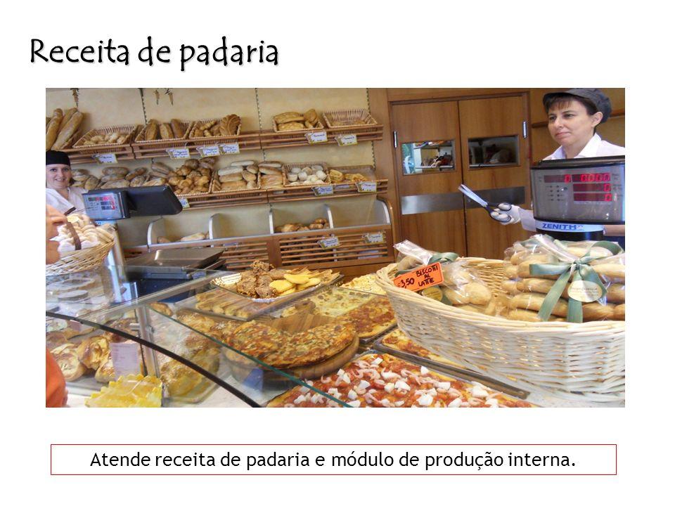 Receita de padaria Atende receita de padaria e módulo de produção interna.