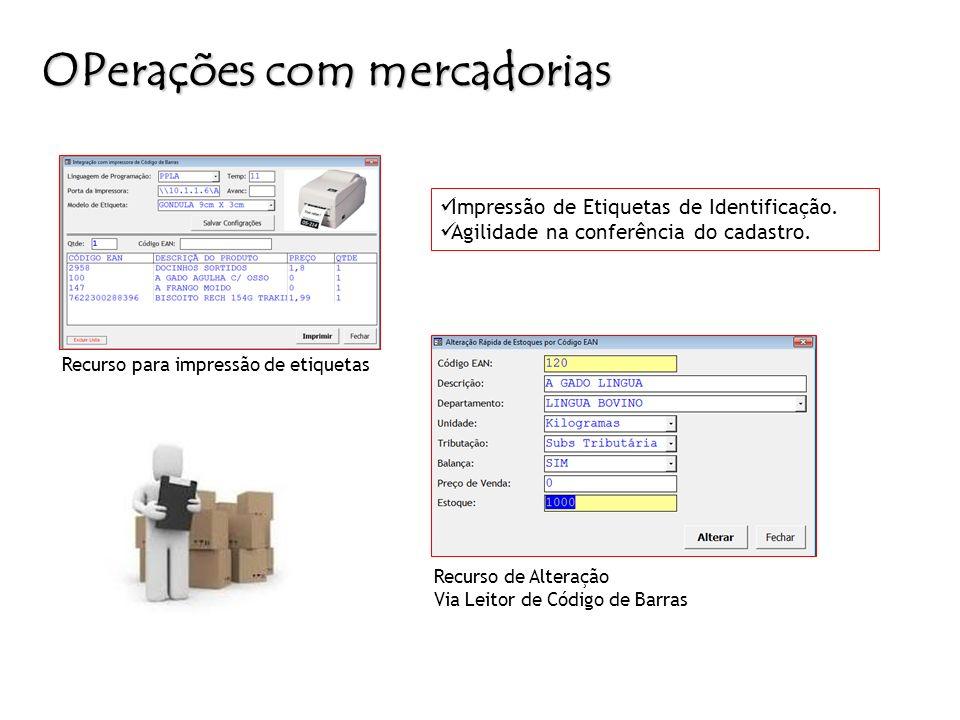 OPerações com mercadorias Recurso para impressão de etiquetas Recurso de Alteração Via Leitor de Código de Barras Impressão de Etiquetas de Identifica
