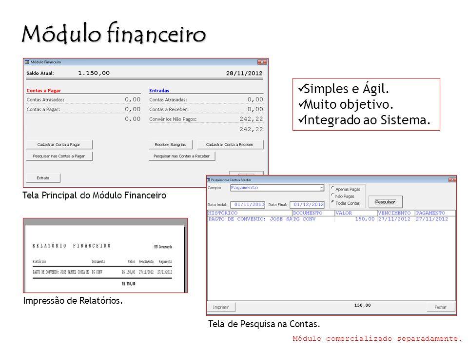 Módulo financeiro Módulo comercializado separadamente. Tela Principal do Módulo Financeiro Impressão de Relatórios. Tela de Pesquisa na Contas. Simple