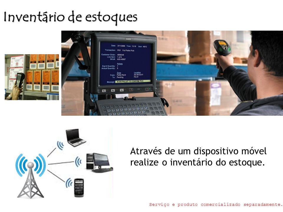 Inventário de estoques Através de um dispositivo móvel realize o inventário do estoque. Serviço e produto comercializado separadamente.