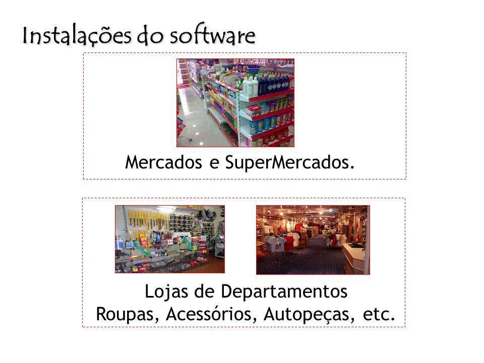Mercados e SuperMercados. Instalações do software Lojas de Departamentos Roupas, Acessórios, Autopeças, etc.