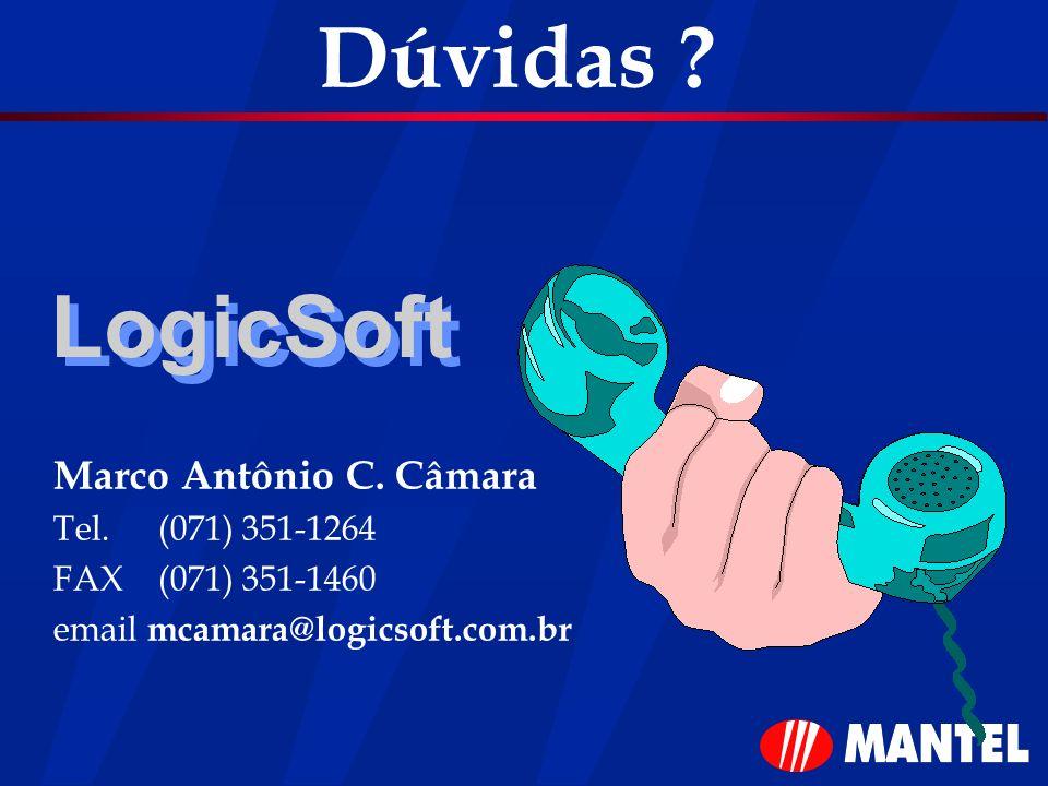 Dúvidas ? LogicSoft Marco Antônio C. Câmara Tel.(071) 351-1264 FAX(071) 351-1460 email mcamara@logicsoft.com.br