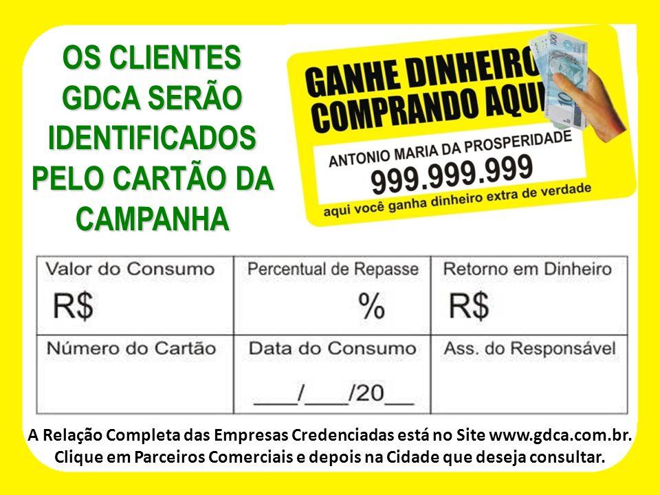 A Relação Completa das Empresas Credenciadas está no Site www.gdca.com.br.