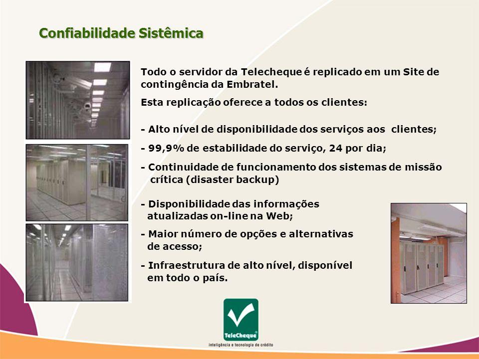 Todo o servidor da Telecheque é replicado em um Site de contingência da Embratel.