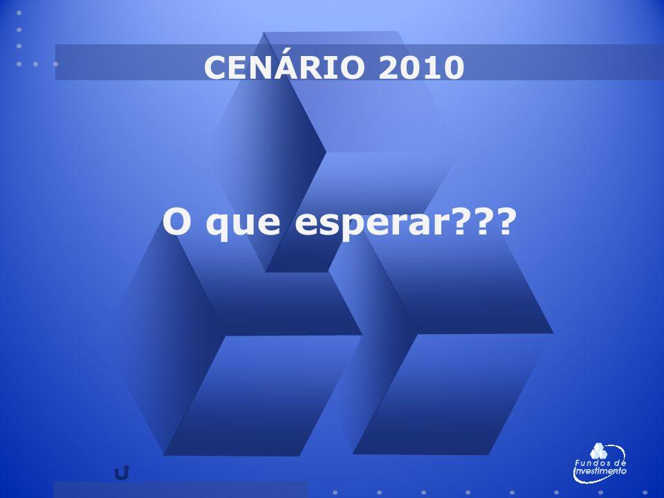 CENÁRIO 2010 O que esperar???