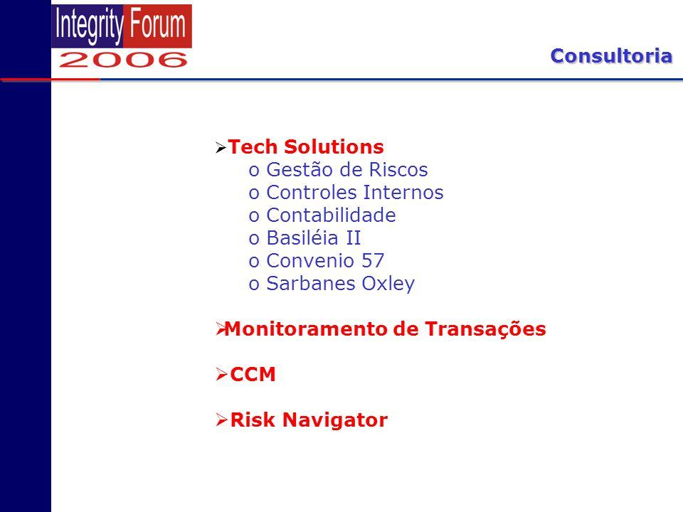Consultoria Tech Solutions o Gestão de Riscos o Controles Internos o Contabilidade o Basiléia II o Convenio 57 o Sarbanes Oxley Monitoramento de Trans