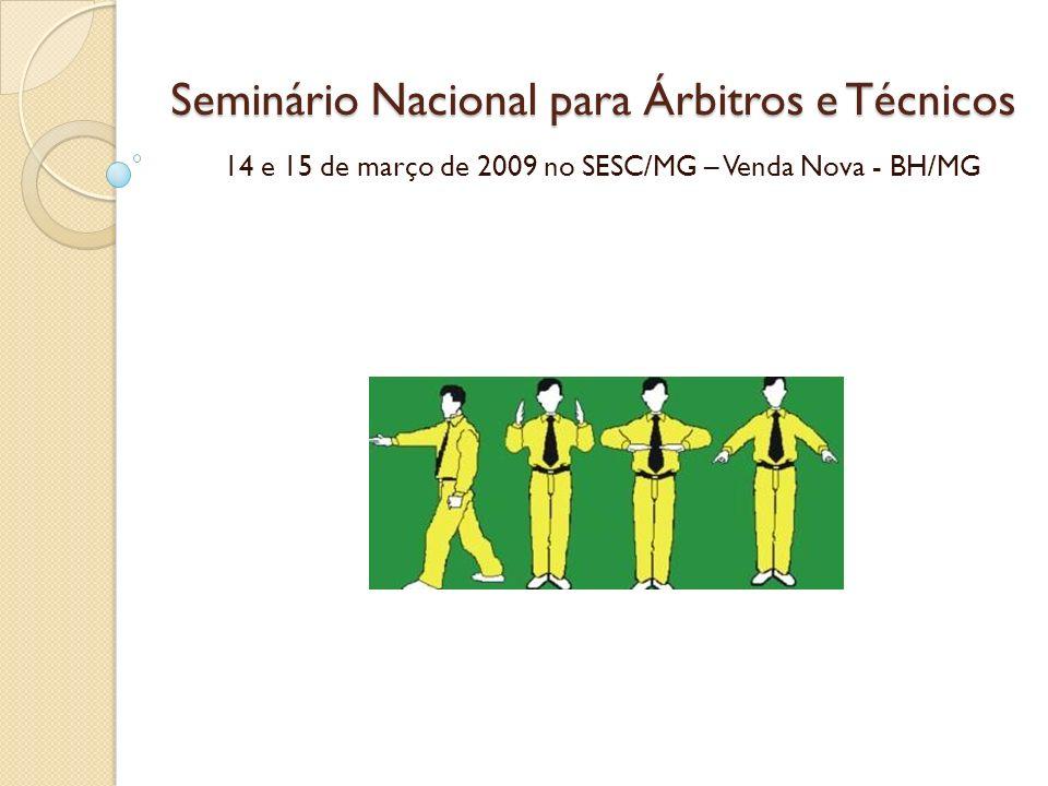 Seminário Nacional para Árbitros e Técnicos 14 e 15 de março de 2009 no SESC/MG – Venda Nova - BH/MG