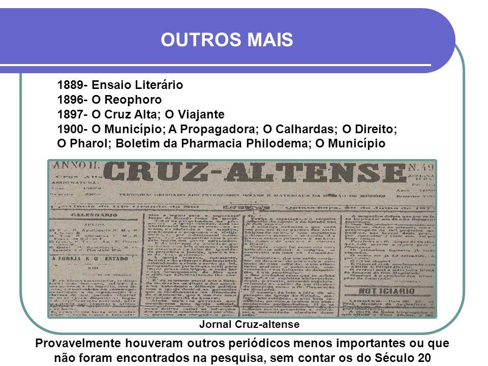 OS PRIMEIROS JORNAIS DE CRUZ ALTA Apesar de Cruz Alta ser uma das cidades mais importantes da Província na época, ela teve o seu primeiro periódico mu