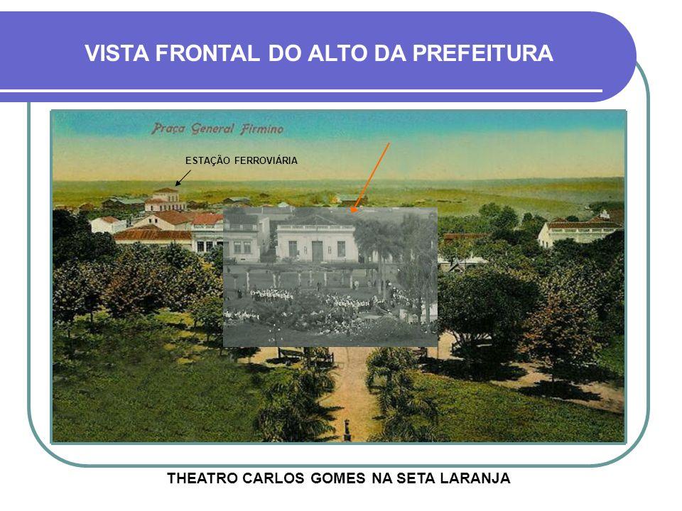 VISTA FRONTAL DO ALTO DA PREFEITURA THEATRO CARLOS GOMES NA SETA LARANJA ESTAÇÃO FERROVIÁRIA