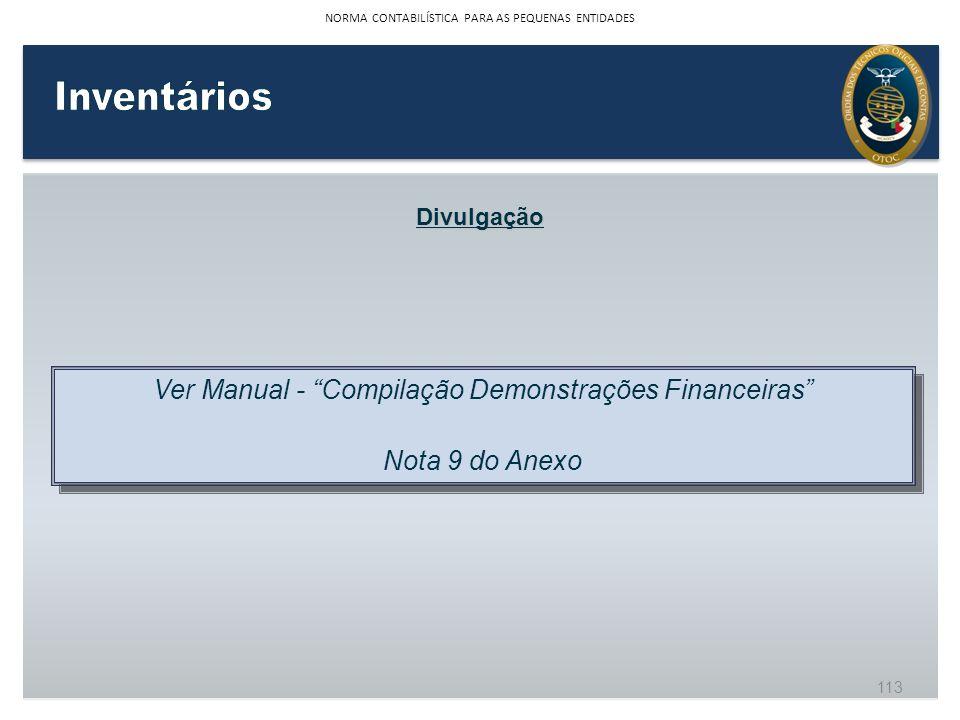Divulgação Ver Manual - Compilação Demonstrações Financeiras Nota 9 do Anexo Ver Manual - Compilação Demonstrações Financeiras Nota 9 do Anexo 113 NOR