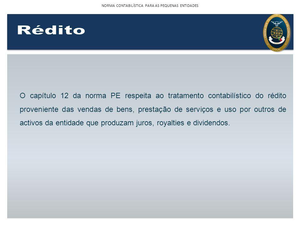 O capítulo 12 da norma PE respeita ao tratamento contabilístico do rédito proveniente das vendas de bens, prestação de serviços e uso por outros de ac