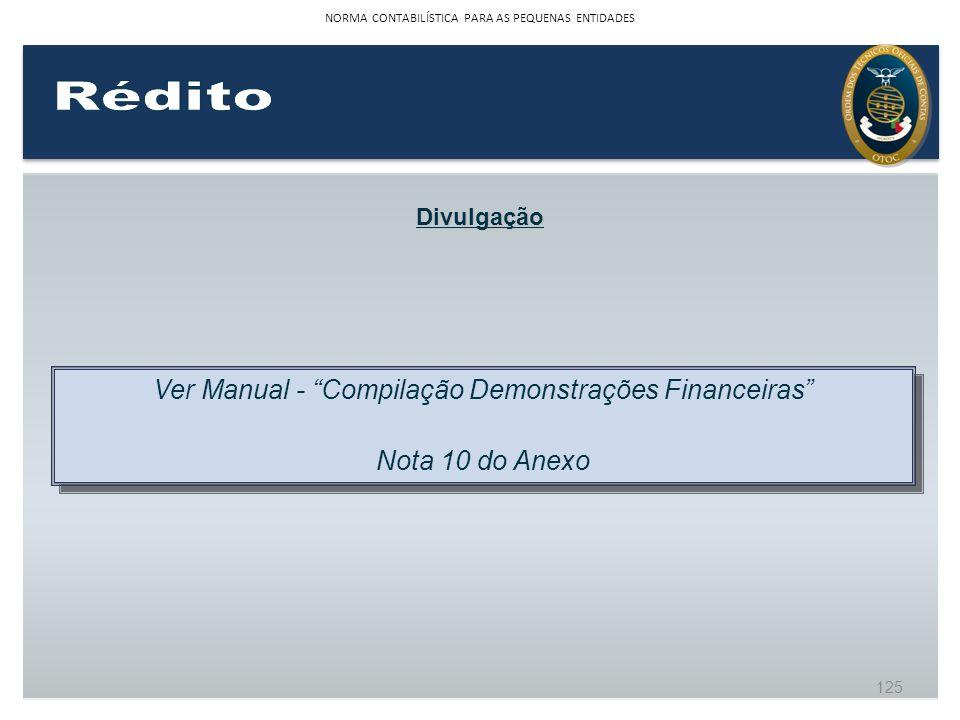 Divulgação Ver Manual - Compilação Demonstrações Financeiras Nota 10 do Anexo Ver Manual - Compilação Demonstrações Financeiras Nota 10 do Anexo 125 N