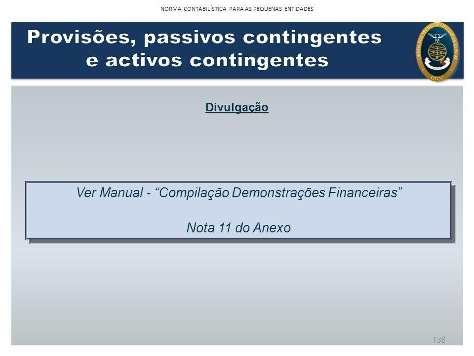 Divulgação Ver Manual - Compilação Demonstrações Financeiras Nota 11 do Anexo Ver Manual - Compilação Demonstrações Financeiras Nota 11 do Anexo 138 N