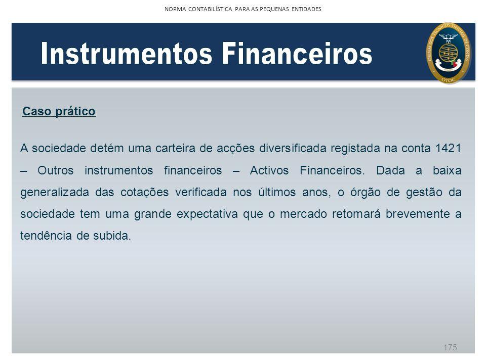 A sociedade detém uma carteira de acções diversificada registada na conta 1421 – Outros instrumentos financeiros – Activos Financeiros. Dada a baixa g