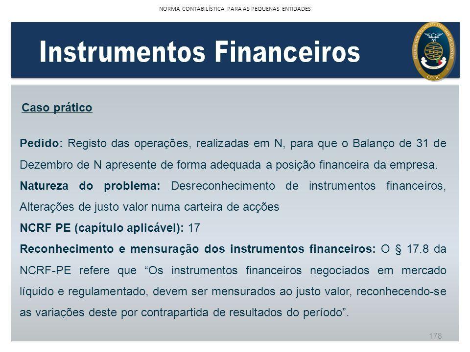 Pedido: Registo das operações, realizadas em N, para que o Balanço de 31 de Dezembro de N apresente de forma adequada a posição financeira da empresa.