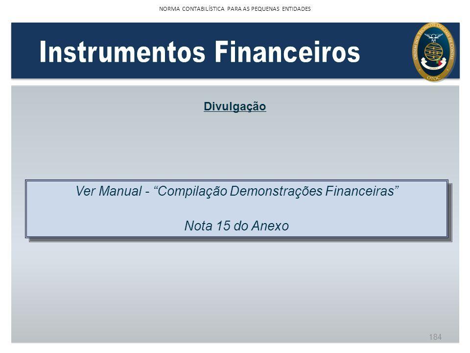Divulgação Ver Manual - Compilação Demonstrações Financeiras Nota 15 do Anexo Ver Manual - Compilação Demonstrações Financeiras Nota 15 do Anexo 184 N