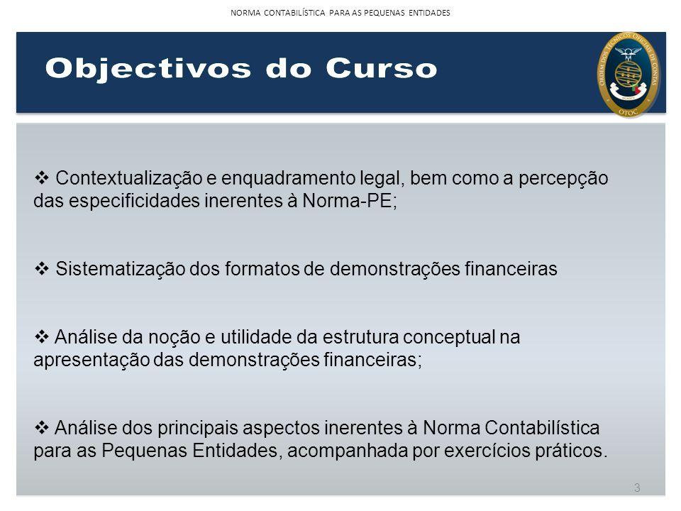 Contextualização e enquadramento legal, bem como a percepção das especificidades inerentes à Norma-PE; Sistematização dos formatos de demonstrações fi