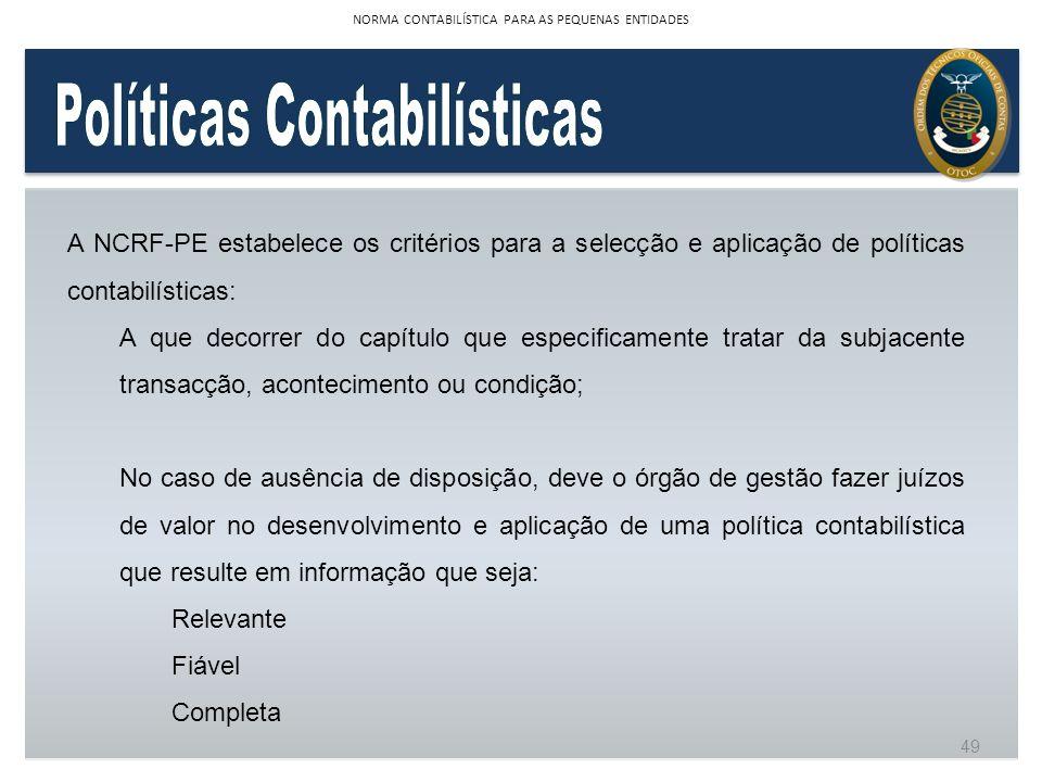 A NCRF-PE estabelece os critérios para a selecção e aplicação de políticas contabilísticas: A que decorrer do capítulo que especificamente tratar da s